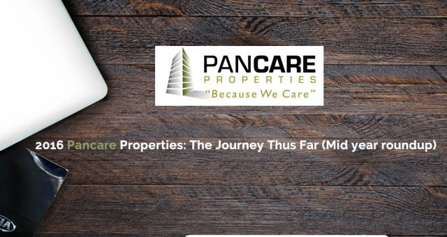 2016 Pancare Properties: The Journey Thus Far (Mid year roundup)