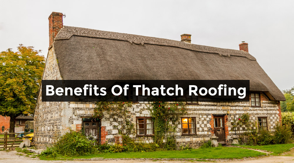 Benefits of thatch roofing